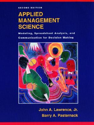 Applied Management Science By Lawrence, John A., Jr./ Pasternack, Barry Alan