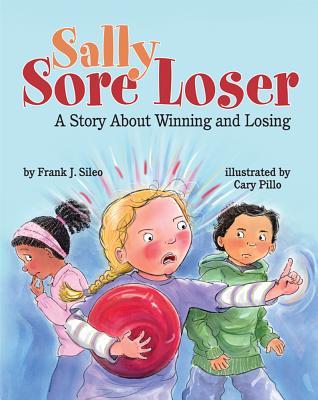 Sally Sore Loser By Sileo, Frank J./ Pillo, Cary (ILT)